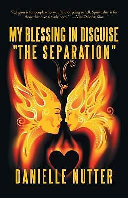 """My Blessing in Disguise """"The Separation"""" by Danielle Nutter (English) Paperback"""
