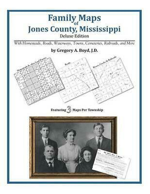 Family Maps of Jones County, Mississippi by Gregory a. Boyd J.D. (English) Paper
