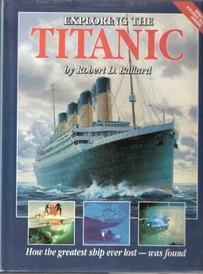 Exploring the Titanic by Ballard, Robert D. Hardback Book The Cheap Fast Free