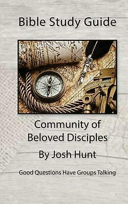 Bible Study Guide -- Community of Beloved Disciples: Good Questions Have Small G