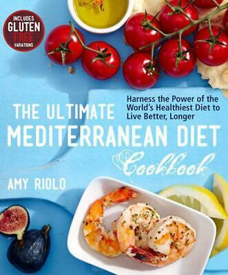 Ultimate Mediterranean Diet Cookbook: Harness the Power of the World's Healthies