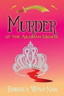Murder at the Arabian Nights: A Belly Dance Mystery by Rebecca Wolf-Nail (Englis