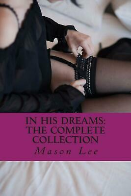 In His Dreams: The Complete Collection by Mason Lee (English) Paperback Book Fre