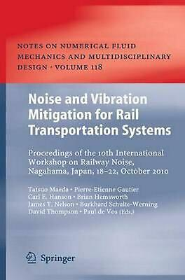 Noise and Vibration Mitigation for Rail Transportation Systems: Proceedings of t