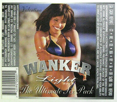 Wanker Beer WANKER LIGHT - VALENTINA  beer label CA 12oz