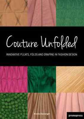 Couture Unfolded: Innovative Pleats, Folds and Draping  - Paperback NEW B (ed) G