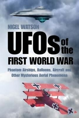 UFOs of the First World War by Nigel Watson Paperback Book (English)