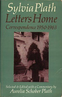 Sylvia Plath. Letters Home 1950-63: Correspondence by Plath, Sylvia Paperback