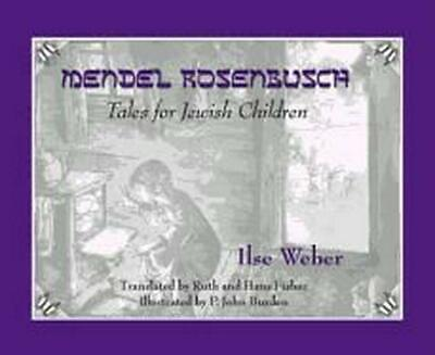 Mendel Rosenbusch: Tales for Jewish Children by Ilse Weber (English) Hardcover B