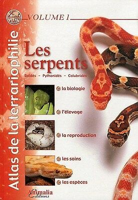 Atlas de la terrariophilie - Volume 1 (NE): Les Serpents - Animalia NEUF