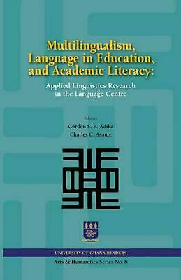 Multilingualism, Language in Education, and Academic Literacy. Applied Linguisti