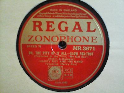 "10"" 78Rpm - Harry Roy - Oh, The Pity Of It All (Regal Zonophone Mr 3671)"