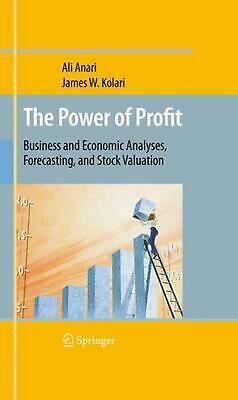The Power of Profit: Business and Economic Analyses, Forecasting, and Stock Valu