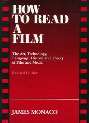 How to Read a Film: The Art, Technology, Language,... by Monaco, James Paperback