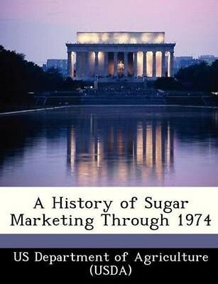 A History of Sugar Marketing Through 1974 by Paperback Book (English)
