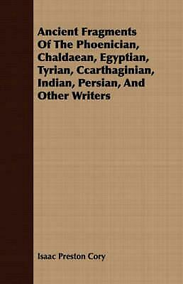Ancient Fragments of the Phoenician, Chaldaean, Egyptian, Tyrian, Ccarthaginian,