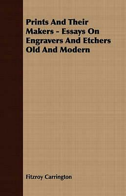 Prints and Their Makers - Essays on Engravers and Etchers Old and Modern by Fitz