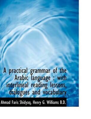 A Practical Grammar of the Arabic Language: With Interlineal Reading Lessons, Di