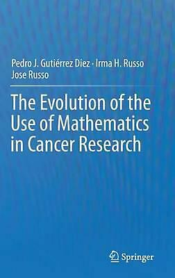 The Evolution of the Use of Mathematics in Cancer Research by Irma H. Russo (Eng