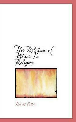The Relation of Ethics to Religion by Robert Potter (English) Paperback Book Fre