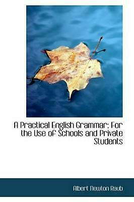 Practical English Grammar: For the Use of Schools and Private Students by Albert