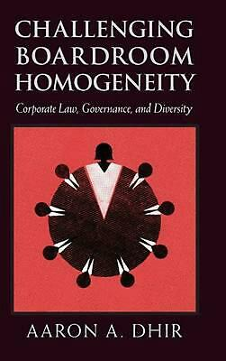 Challenging Boardroom Homogeneity: Corporate Law, Governance, and Diversity by A