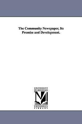 The Community Newspaper, Its Promise and Development. by Emerson Pitt Harris (En