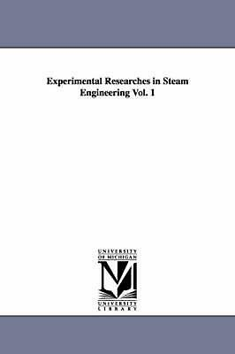 Experimental Researches in Steam Engineering Vol. 1 by Benjamin Franklin Isherwo