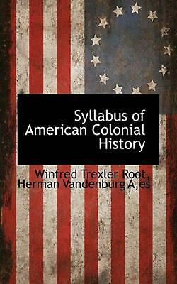 Syllabus of American Colonial History by Winfred Trexler Root (English) Paperbac