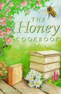 The Honey Cookbook by Popescu, Charlotte Paperback Book The Cheap Fast Free Post