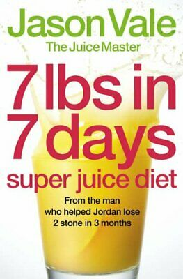7lbs in 7 Days Super Juice Diet by Jason Vale Paperback Book