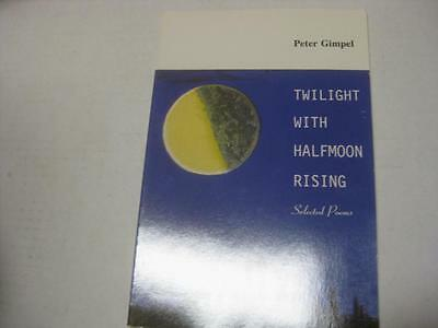Twilight With Halfmoon Rising by Peter Gimpel CHABAD POETRY Poems NEW BOOK