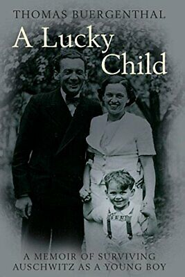 A Lucky Child: A Memoir of Surviving Auschwit... by Buergenthal, Thomas Hardback