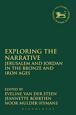 Exploring the Narrative: Jerusalem and Jordan in the Bronze and Iron Ages: Paper