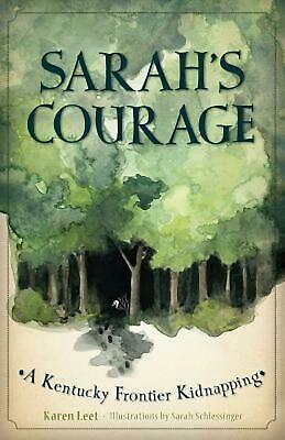 Sarah's Courage: A Kentucky Frontier Kidnapping by Karen Leet (English) Hardcove