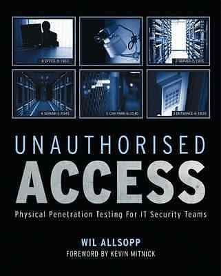 Unauthorised Access: Physical Penetration Testing for I - Paperback NEW Mitnick,