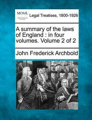 A Summary of the Laws of England: In Four Volumes. Volume 2 of 2 by John Frederi
