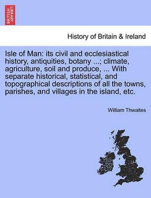 Isle of Man: Its Civil and Ecclesiastical History, Antiquities, Botany ...; Clim