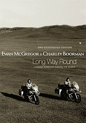 Long Way Round: The Illustrated Edition, Boorman, Charley Hardback Book The