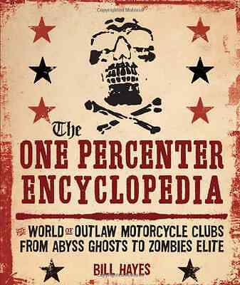 The One-percenter Encyclopedia: Every Outlaw Club from  - Bill Hayes NEW Paperba