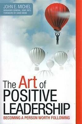 The Art of Positive Leadership by John E. Michel Paperback Book (English)