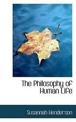 NEW The Philosophy of Human Life by Susannah Henderson Paperback Book (English)