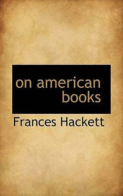 NEW On American Books by Frances Hackett Paperback Book (English) Free Shipping