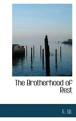 NEW The Brotherhood of Rest by E.W. Paperback Book (English) Free Shipping