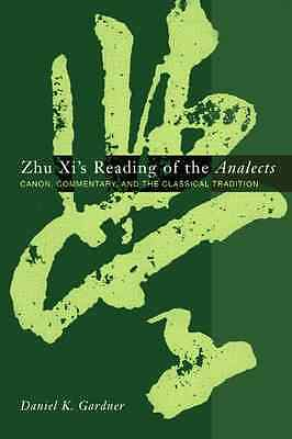 Zhu XI's Reading of the  Analects : Canon, Commentary a - Paperback NEW Gardner,