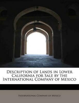 Description of Lands in Lower California for Sale by the International Company o