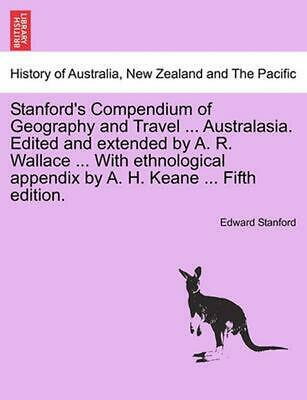 Stanford's Compendium of Geography and Travel ... Australasia. Edited and Extend