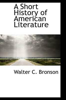 NEW A Short History of American Literature by Walter C. Bronson Paperback Book (