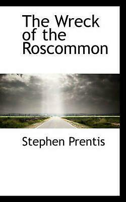 The Wreck of the Roscommon by Stephen Prentis Paperback Book (English)