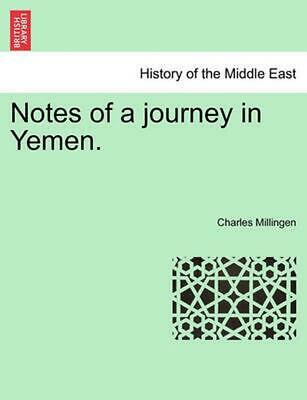 Notes of a Journey in Yemen. by Charles Millingen (English) Paperback Book Free